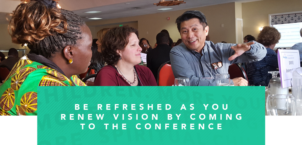 Be refreshed as you renew vision by coming to the conference