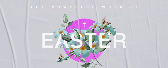 Powerful Work of Easter